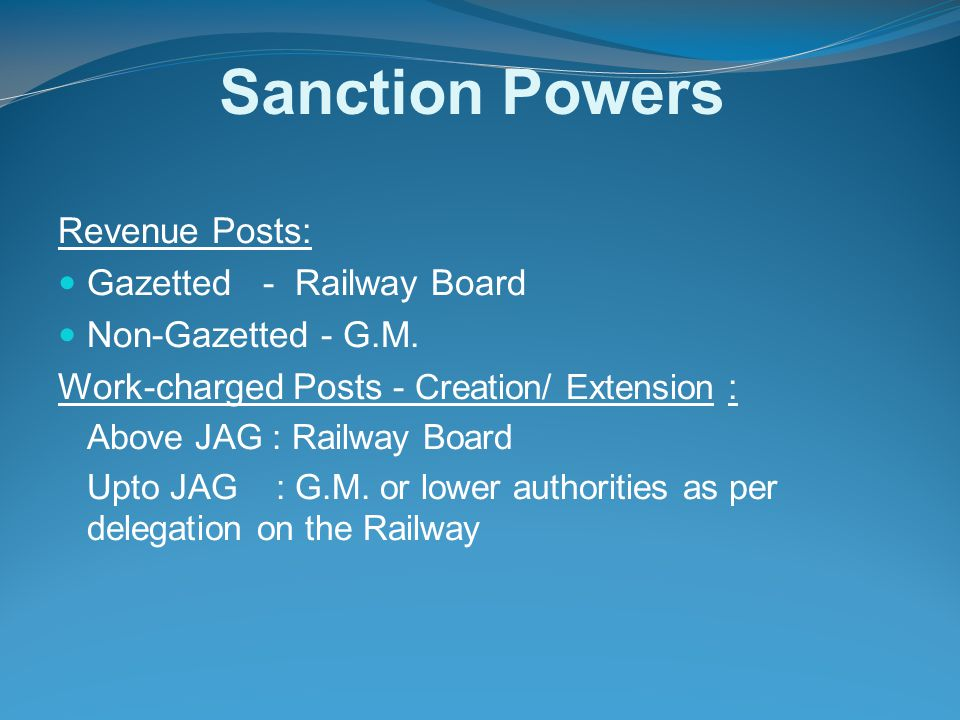 Sanction Powers Revenue Posts: Gazetted - Railway Board Non-Gazetted - G.M. Work-charged Posts - Creation/ Extension : Above JAG : Railway Board Upto