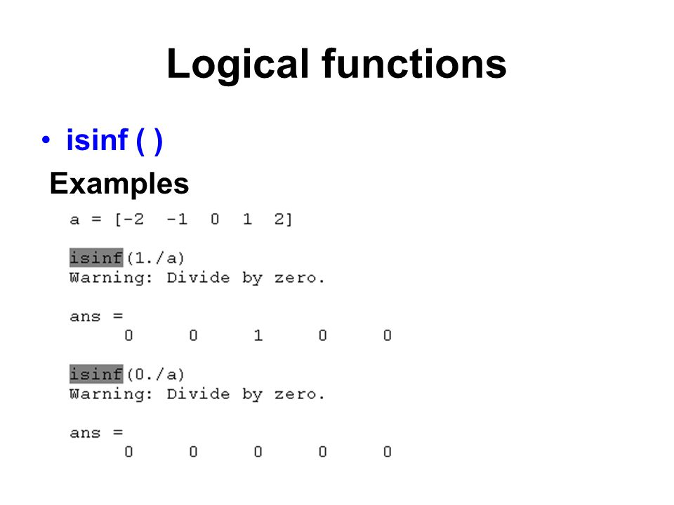 Logical functions isinf ( ) Examples