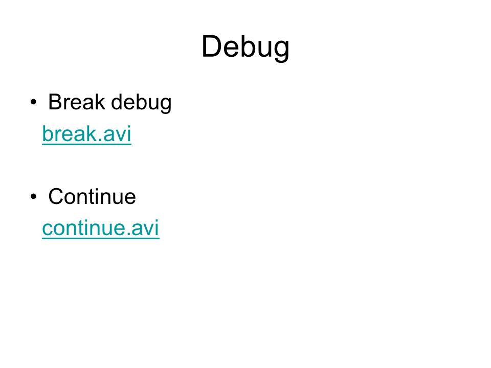 Debug Break debug break.avi Continue continue.avi