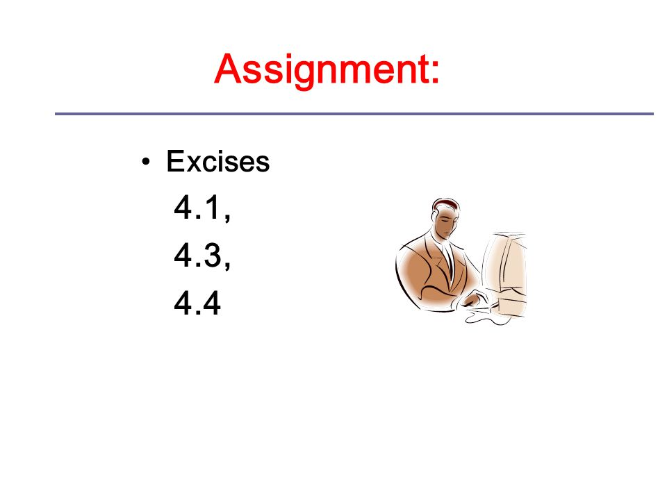 Assignment: Excises 4.1, 4.3, 4.4