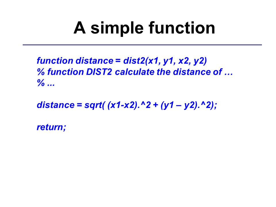 A simple function function distance = dist2(x1, y1, x2, y2) % function DIST2 calculate the distance of … %...