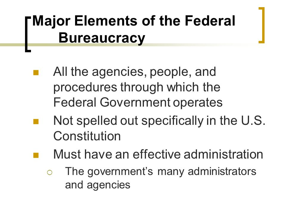 Executive Departments (Con't) Subunits  Allow the department to meet different specific needs The Departments Today  Department of State is the oldest and most prestigious  Department of Defense is the largest  There is a total of 15 Departments Including Department of Labor