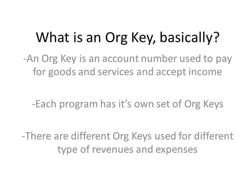 What is an Org Key, basically.