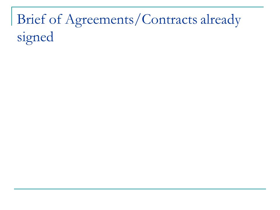 Brief of Agreements/Contracts already signed