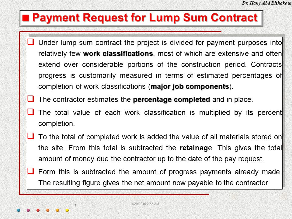 Dr. Hany Abd Elshakour 4/29/2015 3:00 AM 7 work classifications major job components  Under lump sum contract the project is divided for payment purp