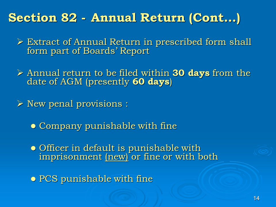 14 Section 82 -Annual Return (Cont…)  Extract of Annual Return in prescribed form shall form part of Boards' Report  Annual return to be filed withi