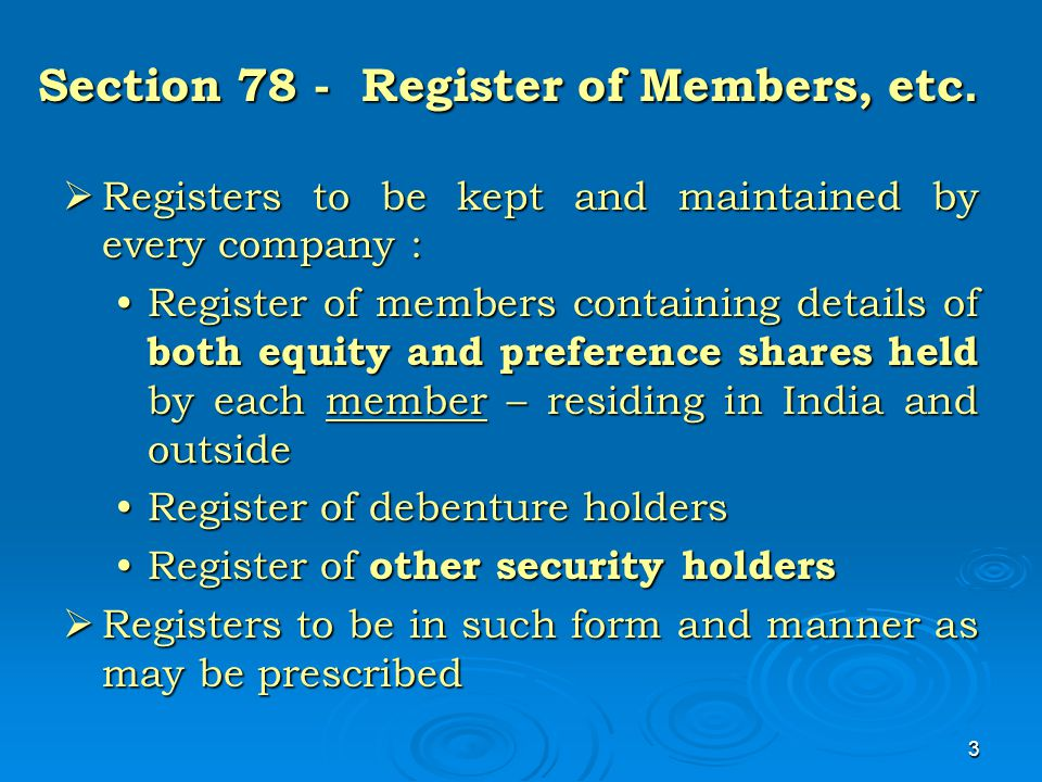 3 Section 78 - Register of Members, etc.  Registers to be kept and maintained by every company : Register of members containing details of both equit
