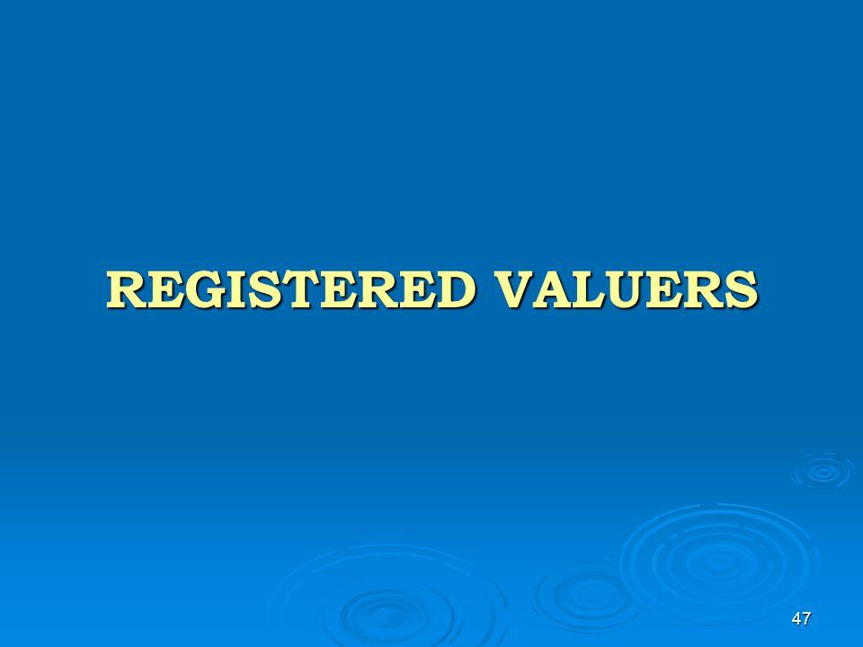 47 REGISTERED VALUERS