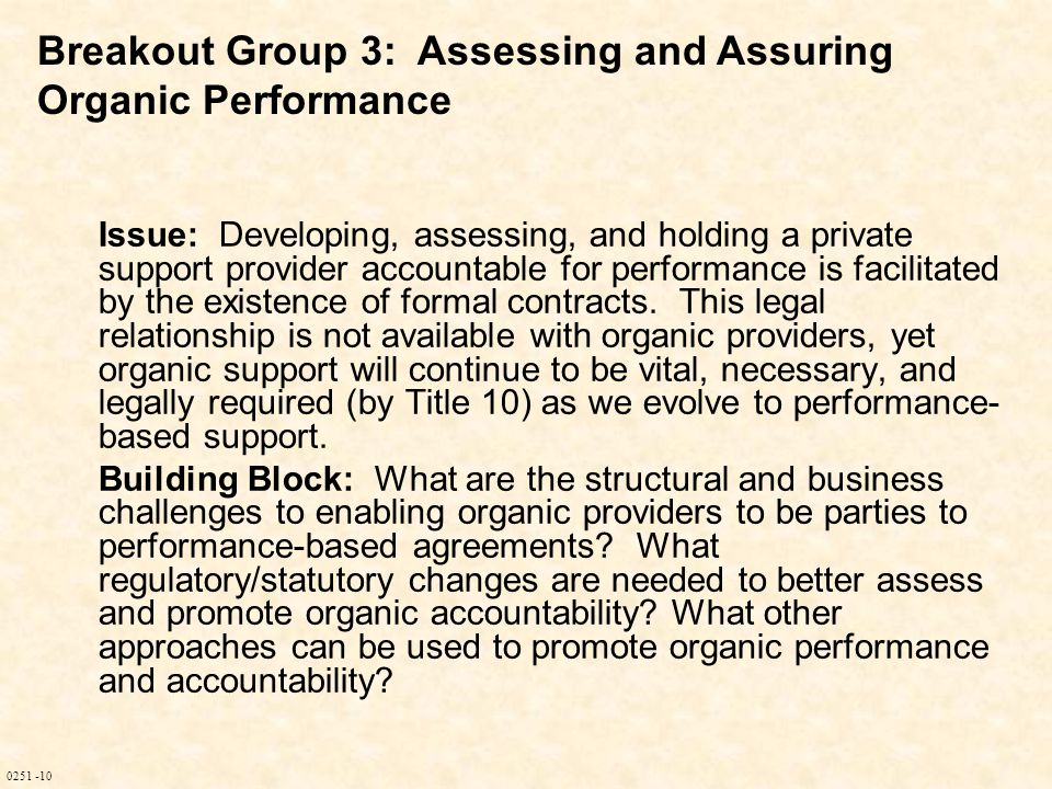 0251 -10 Issue: Developing, assessing, and holding a private support provider accountable for performance is facilitated by the existence of formal co