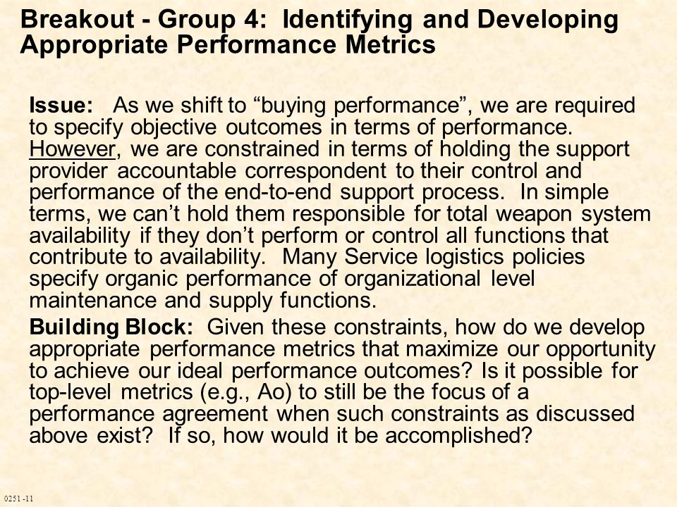 0251 -11 Issue: As we shift to buying performance , we are required to specify objective outcomes in terms of performance.
