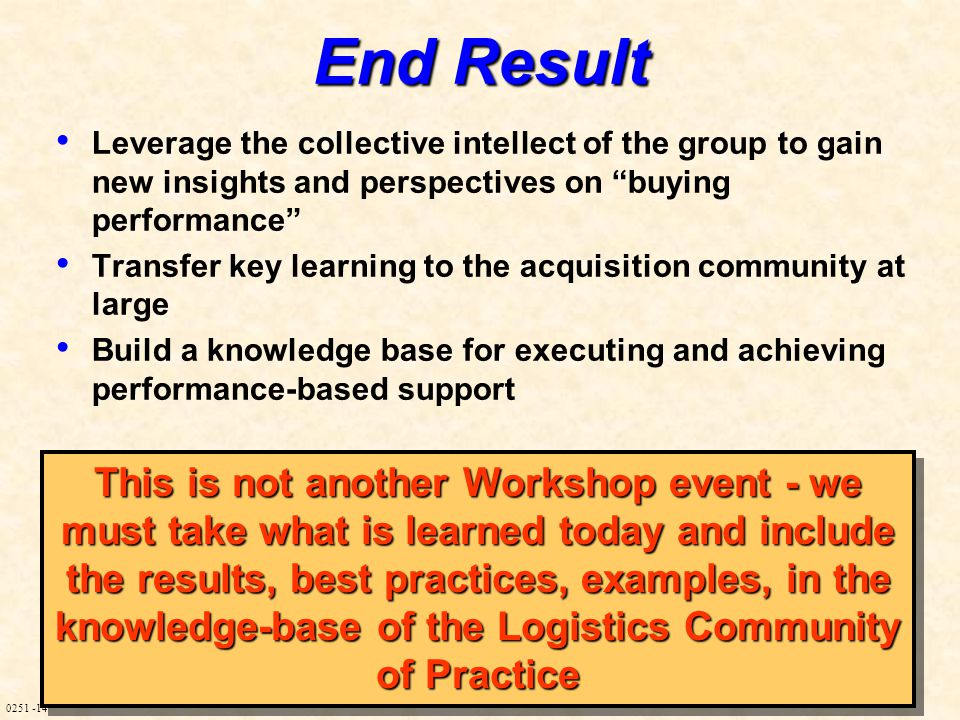 """0251 -14 End Result Leverage the collective intellect of the group to gain new insights and perspectives on """"buying performance"""" Transfer key learning"""