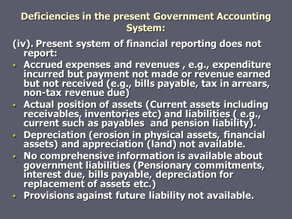 Deficiencies in the present Government Accounting System: (iv).