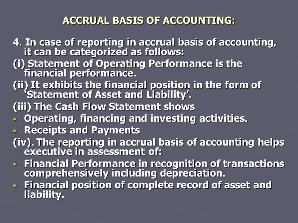 ACCRUAL BASIS OF ACCOUNTING: 4.