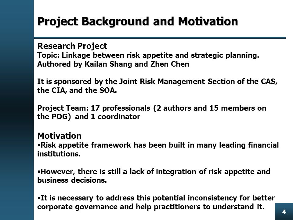 Enterprise Risk Management 4 Project Background and Motivation Research Project Topic: Linkage between risk appetite and strategic planning.