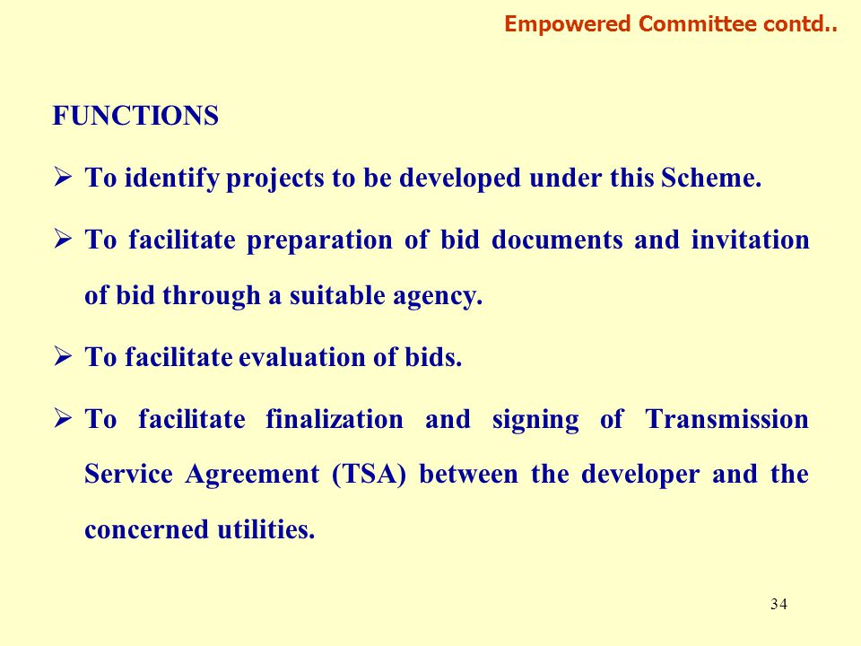 34 Empowered Committee contd.. FUNCTIONS  To identify projects to be developed under this Scheme.