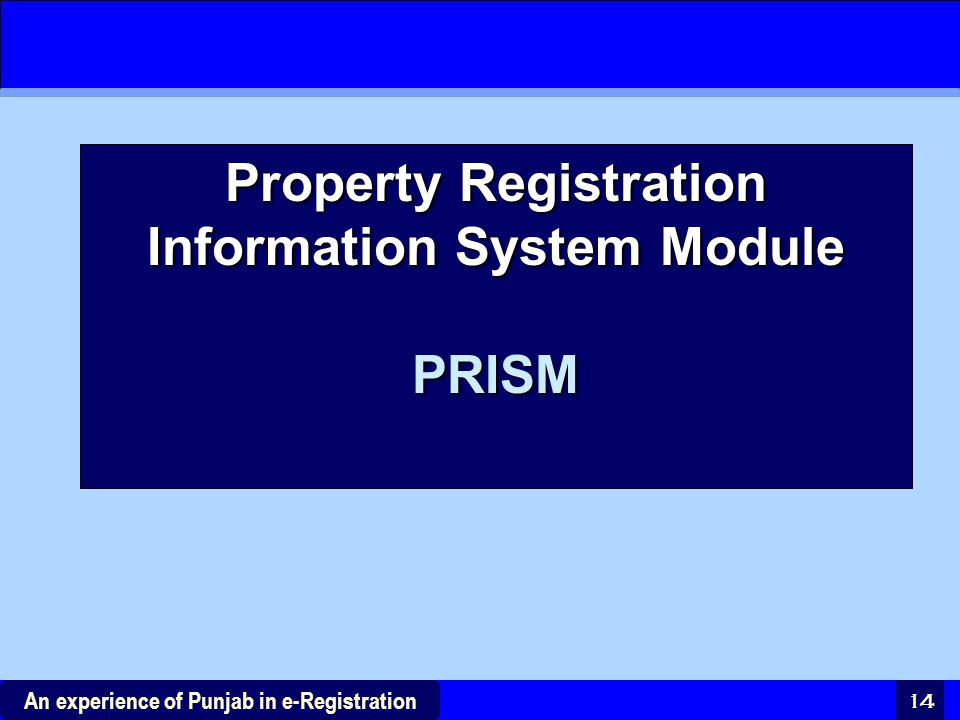14 An experience of Punjab in e-Registration Property Registration Information System Module PRISM