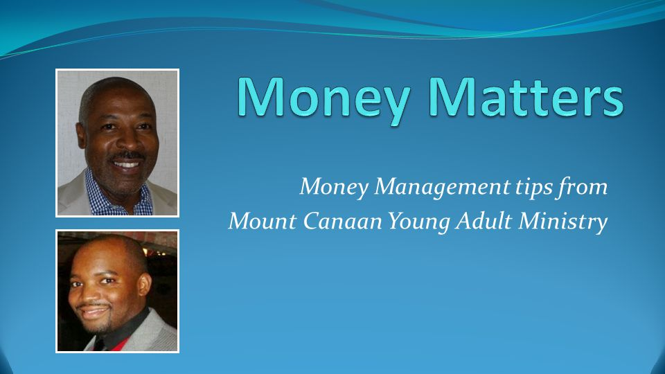 Money Management tips from Mount Canaan Young Adult Ministry