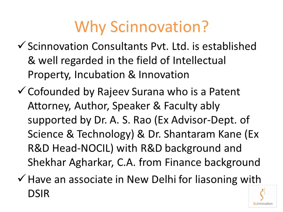 Why Scinnovation? Scinnovation Consultants Pvt. Ltd. is established & well regarded in the field of Intellectual Property, Incubation & Innovation Cof