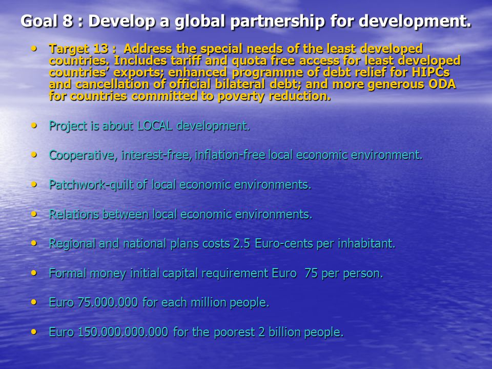 Goal 8 : Develop a global partnership for development.