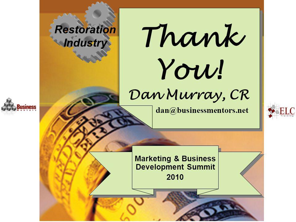 Restoration Industry Marketing & Business Development Summit 2010 Thank You.