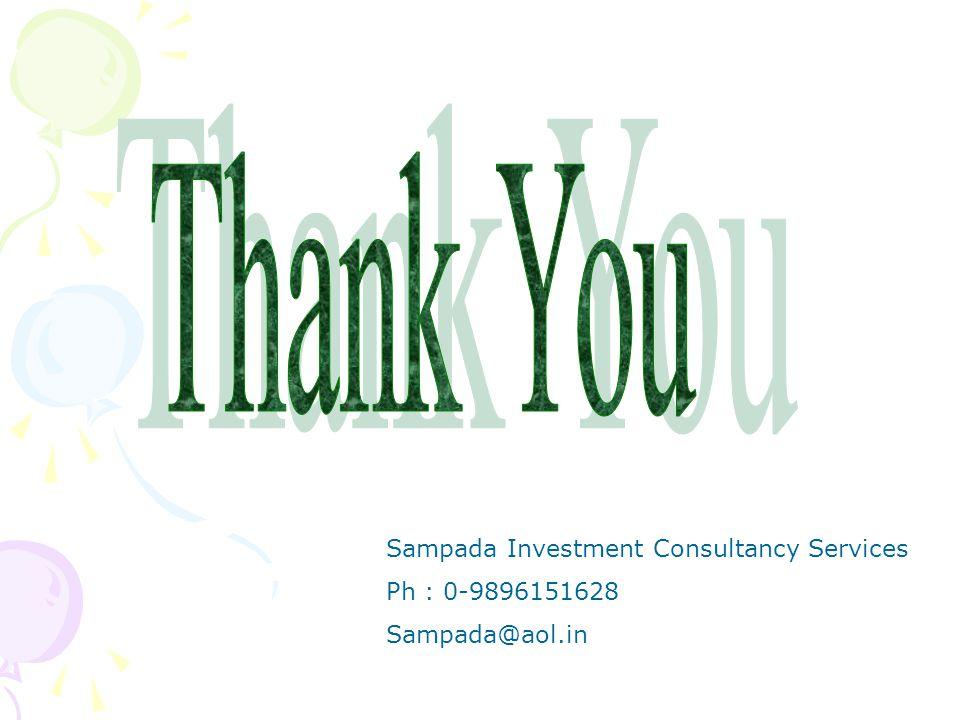 Sampada Investment Consultancy Services Ph : 0-9896151628 Sampada@aol.in