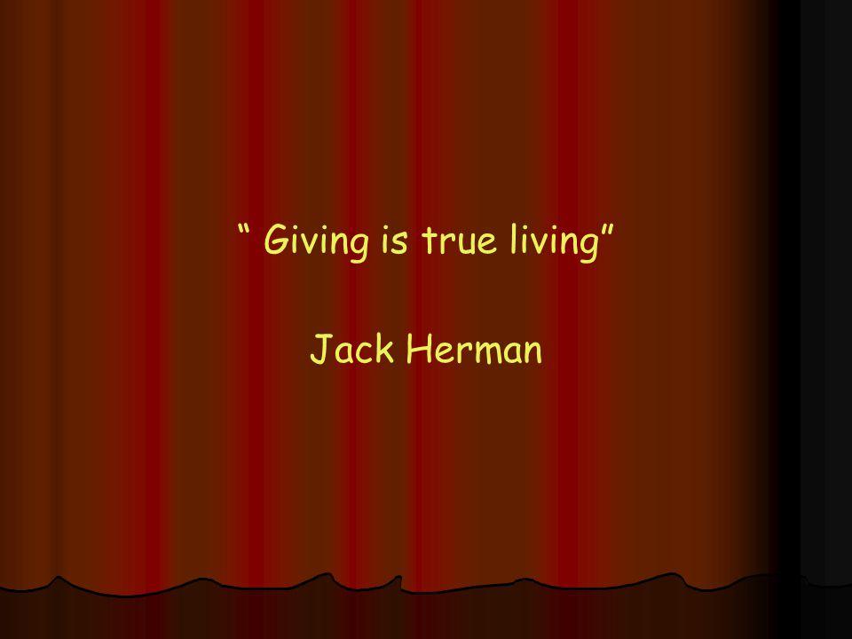 Giving is true living Jack Herman
