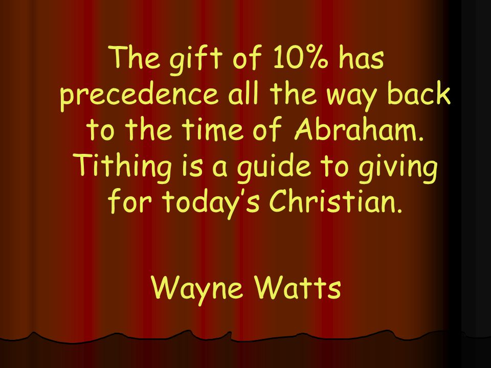 The gift of 10% has precedence all the way back to the time of Abraham.