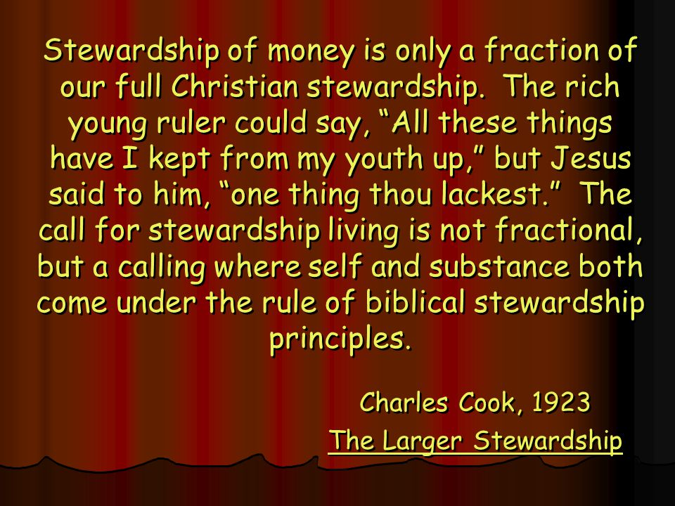 Stewardship of money is only a fraction of our full Christian stewardship.