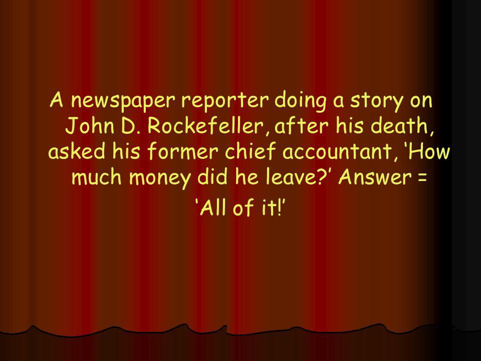 A newspaper reporter doing a story on John D.