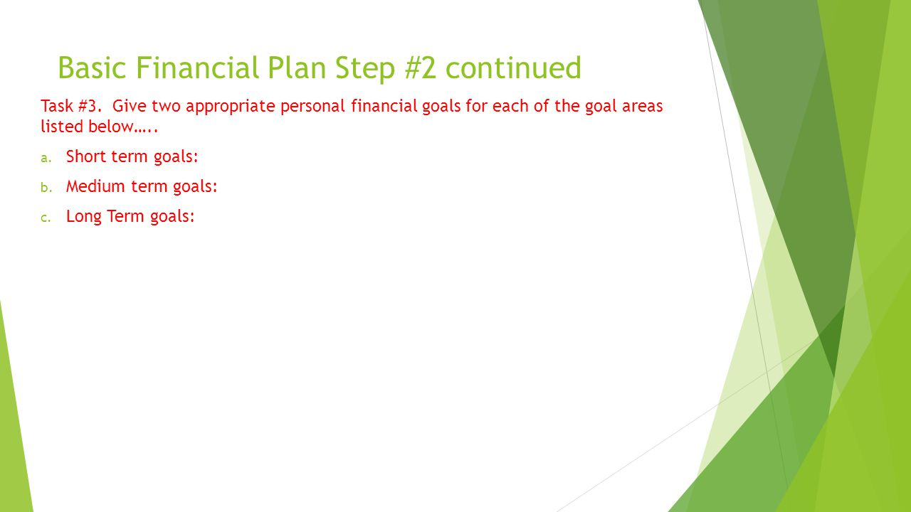 Basic Financial Plan Step #2 continued Task #3.