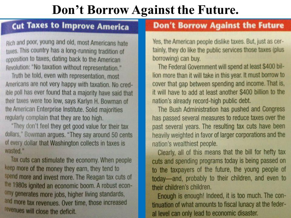 Don't Borrow Against the Future.