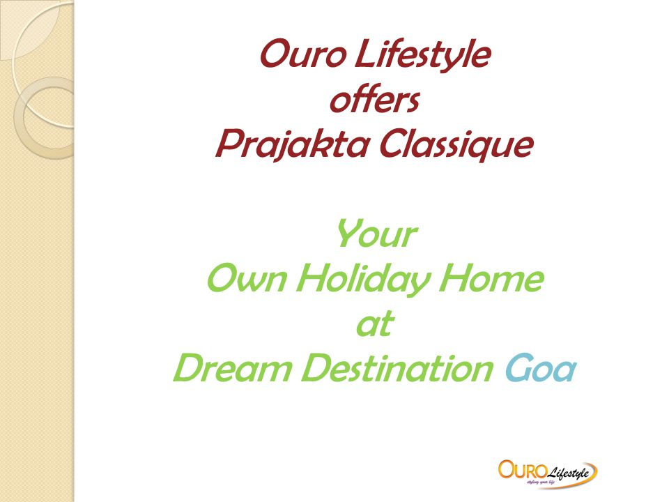 Ouro Lifestyle offers Prajakta Classique Your Own Holiday Home at Dream Destination Goa