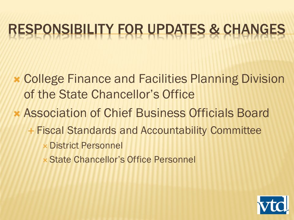  College Finance and Facilities Planning Division of the State Chancellor's Office  Association of Chief Business Officials Board  Fiscal Standards and Accountability Committee  District Personnel  State Chancellor's Office Personnel