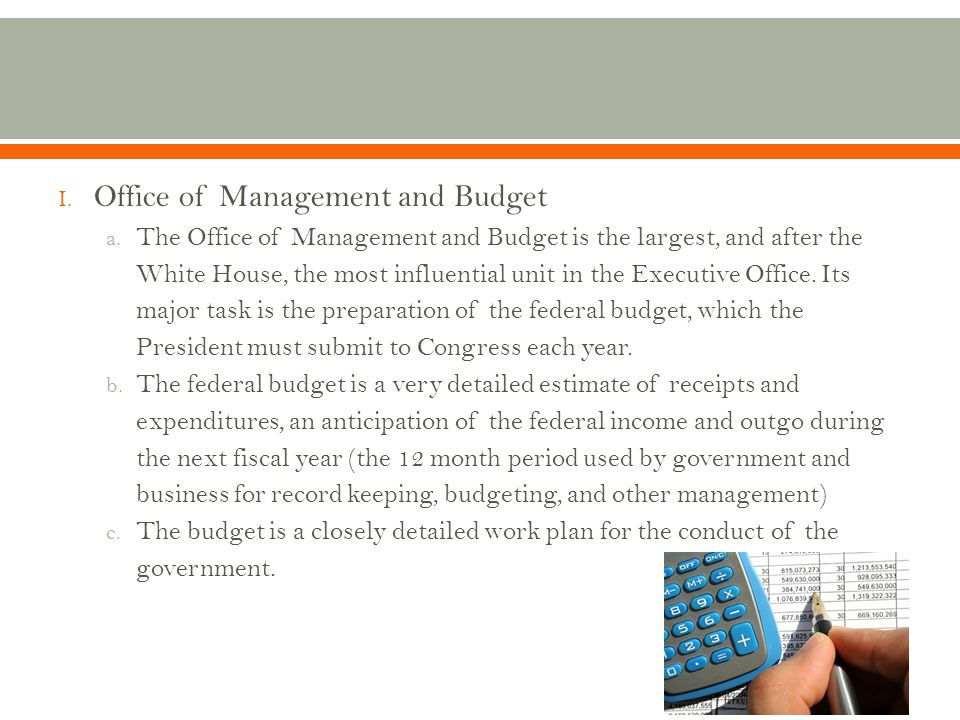 I.Office of Management and Budget a.