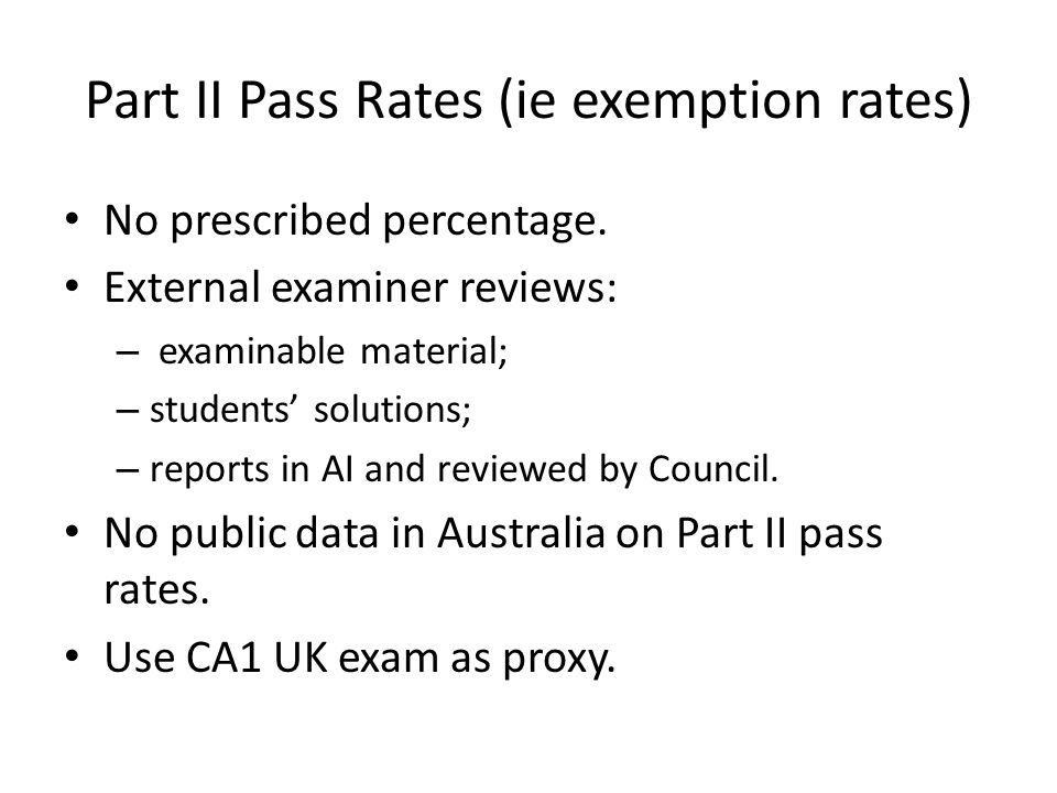 Part II Pass Rates (ie exemption rates) No prescribed percentage.
