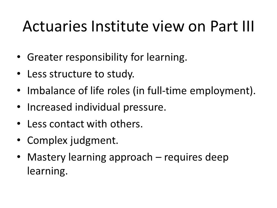 Actuaries Institute view on Part III Greater responsibility for learning.