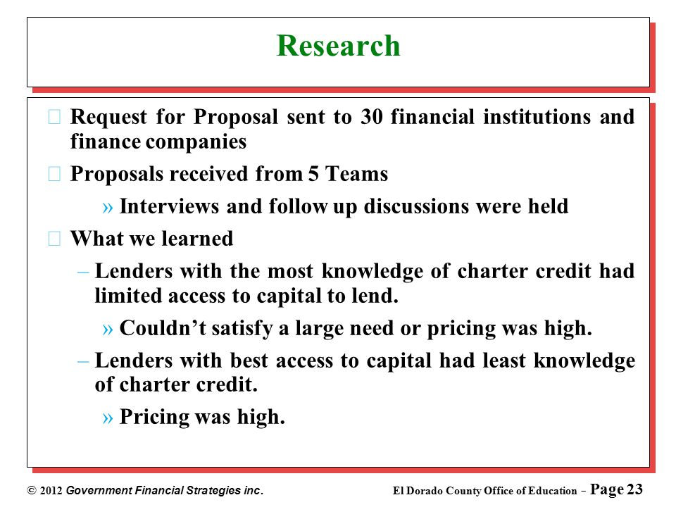 © 2012 Government Financial Strategies inc. El Dorado County Office of Education - Page 23 Research Request for Proposal sent to 30 financial institut