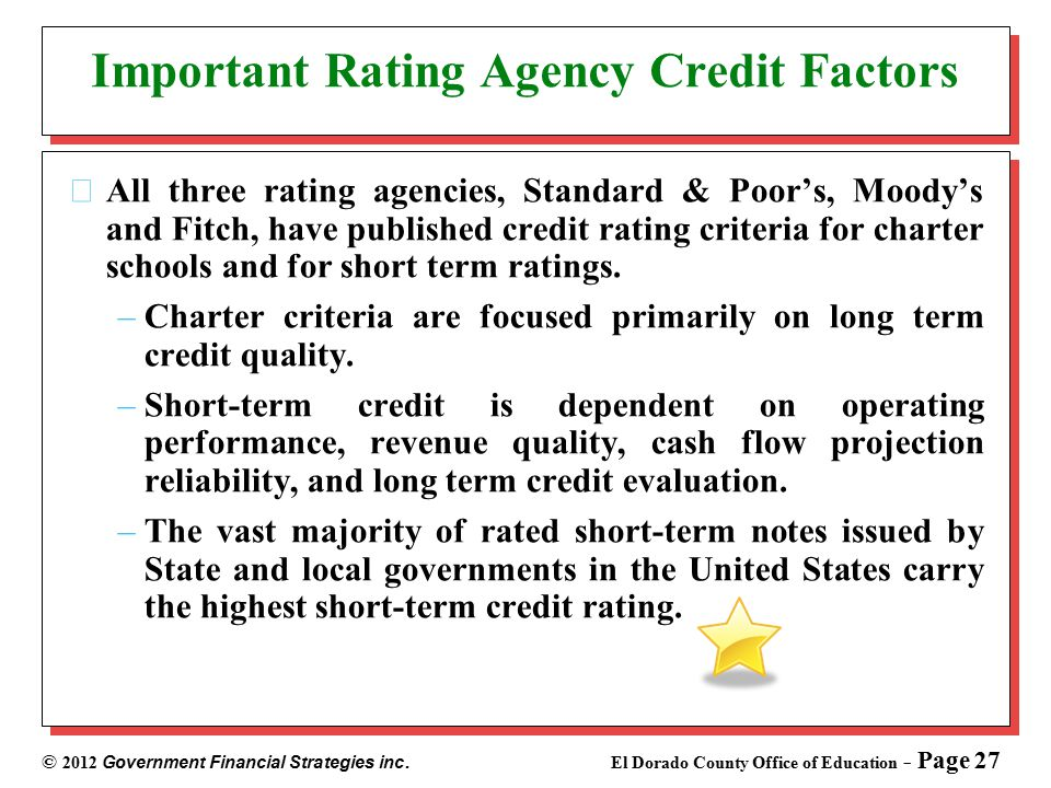 © 2012 Government Financial Strategies inc. El Dorado County Office of Education - Page 27 Important Rating Agency Credit Factors All three rating age