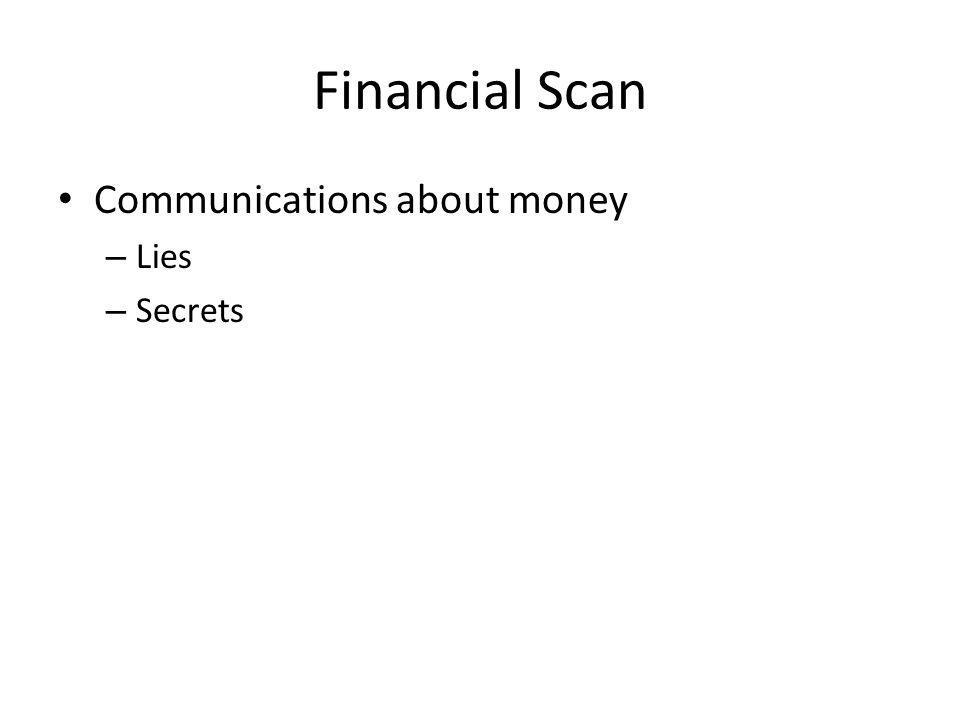 Financial Scan Communications about money – Lies – Secrets