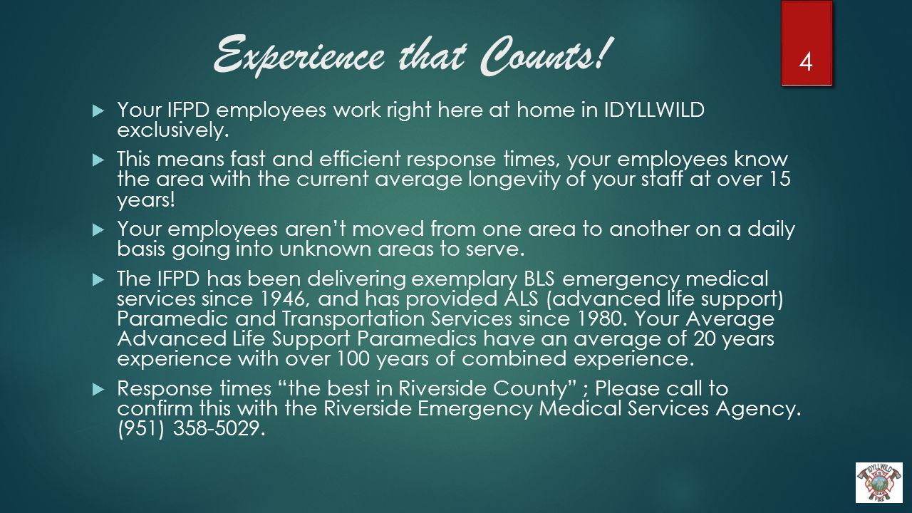 Experience that Counts.  Your IFPD employees work right here at home in IDYLLWILD exclusively.