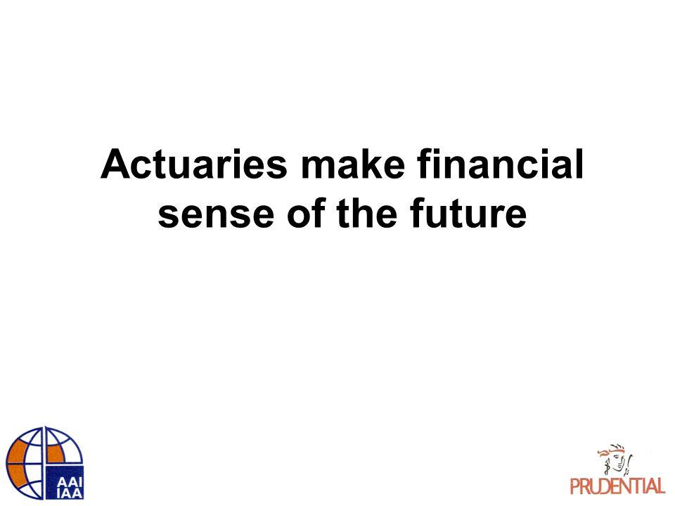 Actuaries make financial sense of the future