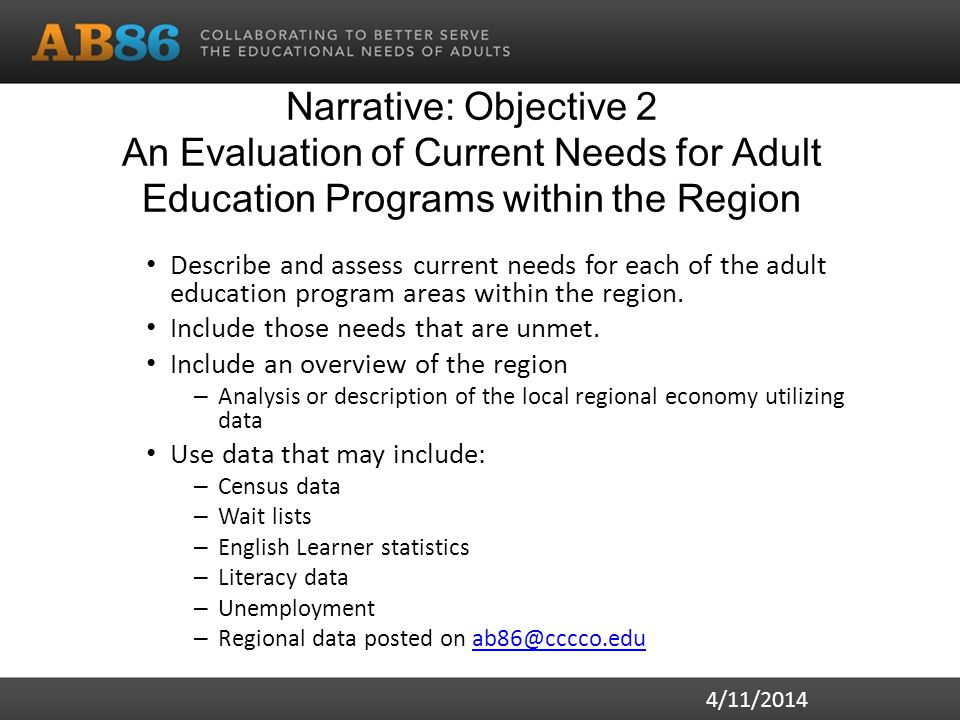 Narrative: Objective 2 An Evaluation of Current Needs for Adult Education Programs within the Region Describe and assess current needs for each of the adult education program areas within the region.