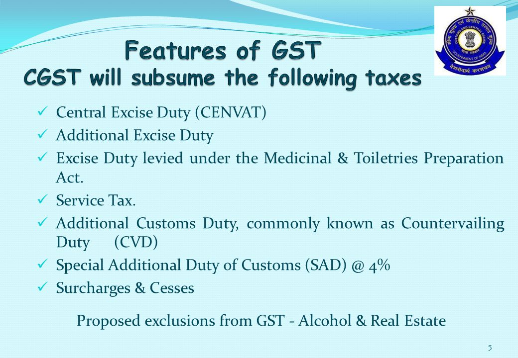 Central Excise Duty (CENVAT) Additional Excise Duty Excise Duty levied under the Medicinal & Toiletries Preparation Act.