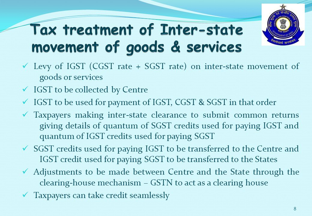 Levy of IGST (CGST rate + SGST rate) on inter-state movement of goods or services IGST to be collected by Centre IGST to be used for payment of IGST, CGST & SGST in that order Taxpayers making inter-state clearance to submit common returns giving details of quantum of SGST credits used for paying IGST and quantum of IGST credits used for paying SGST SGST credits used for paying IGST to be transferred to the Centre and IGST credit used for paying SGST to be transferred to the States Adjustments to be made between Centre and the State through the clearing-house mechanism – GSTN to act as a clearing house Taxpayers can take credit seamlessly 8