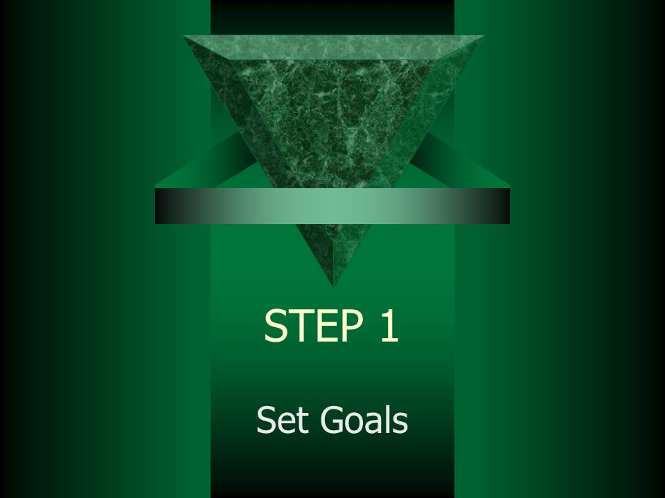 STEP 1 Set Goals