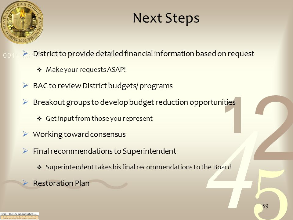 Next Steps  District to provide detailed financial information based on request  Make your requests ASAP.