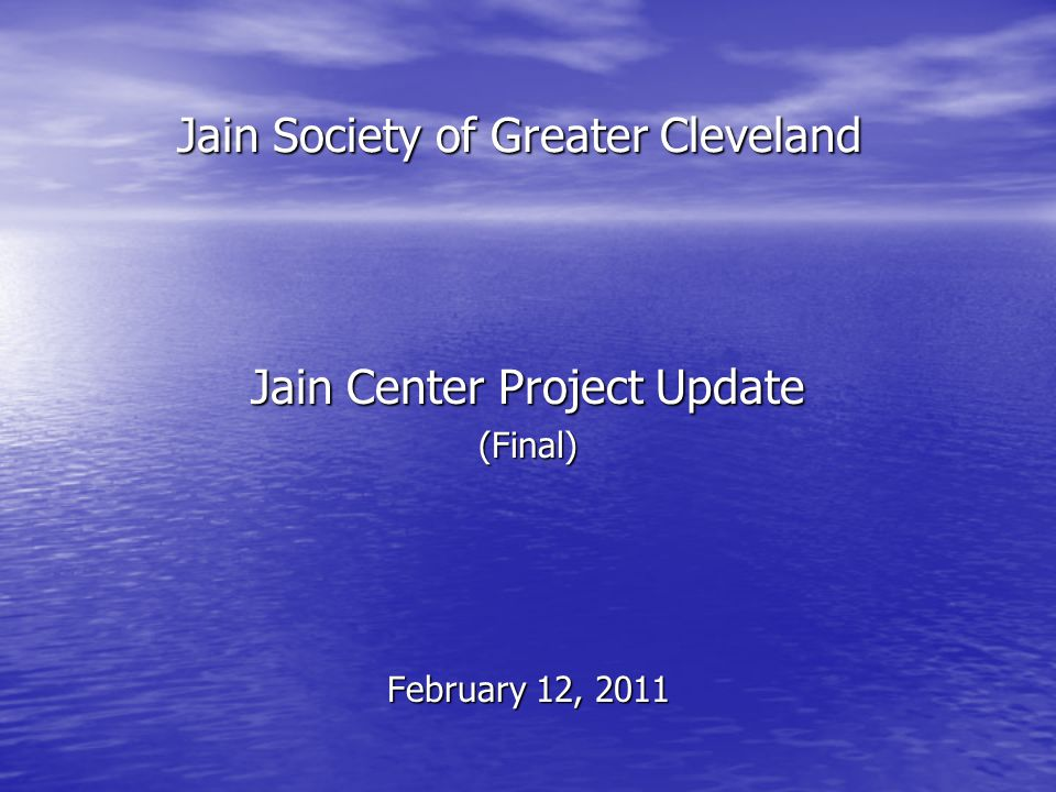 Jain Society of Greater Cleveland Jain Center Project Update (Final) February 12, 2011