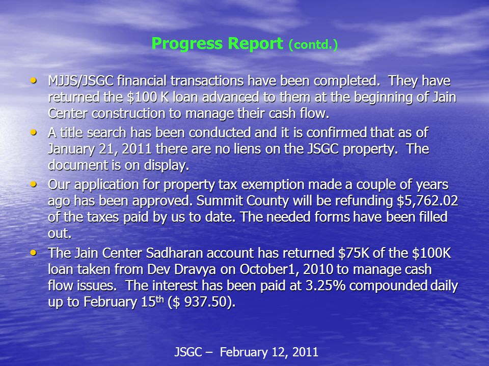 Progress Report (contd.) MJJS/JSGC financial transactions have been completed.
