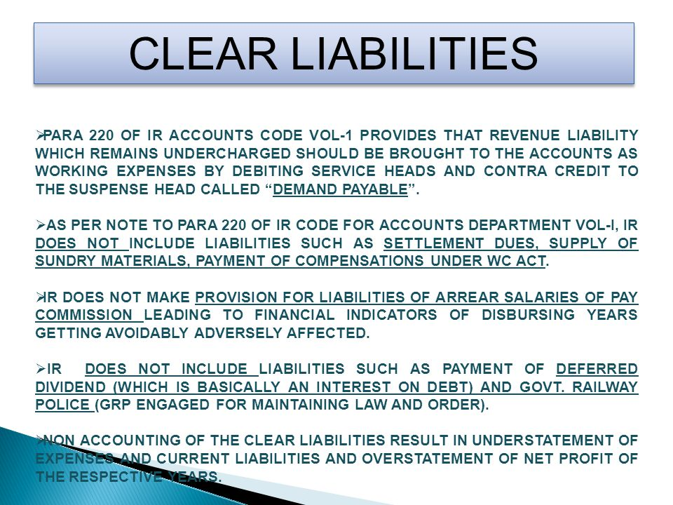 INDIAN RAILWAYS IN THE FINANCIAL STATEMENTS DO NOT DISCLOSE CONTINGENT LIABILITIES LIKE:  GUARANTEES ISSUED TO PUBLIC SECTOR UNDERTAKING/SPV/JV,  PENDING COURT AND ARBITRATION CASES,  DISPUTED CLAIMS PENDING SETTLEMENTS ETC.