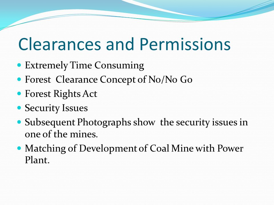 Clearances and Permissions Extremely Time Consuming Forest Clearance Concept of No/No Go Forest Rights Act Security Issues Subsequent Photographs show